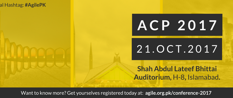 4th Agile Conference Pakistan at Shah Abdul Latif Bhittai Auditorium, Islamabad